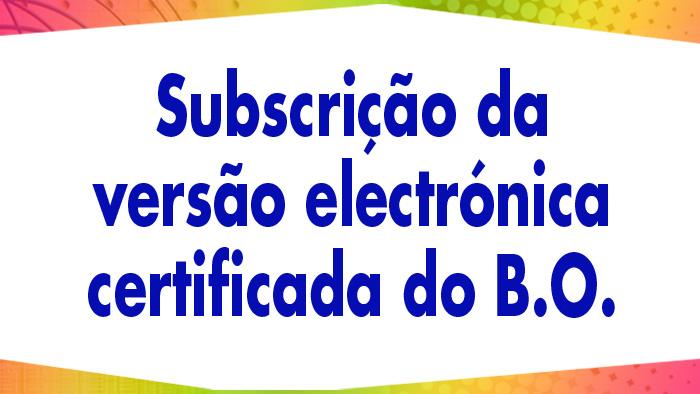 Subscrição da versão electrónica certificada do B.O.
