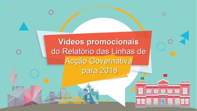 Vídeos promocionais do Relatório das Linhas de Acção Governativa para 2018